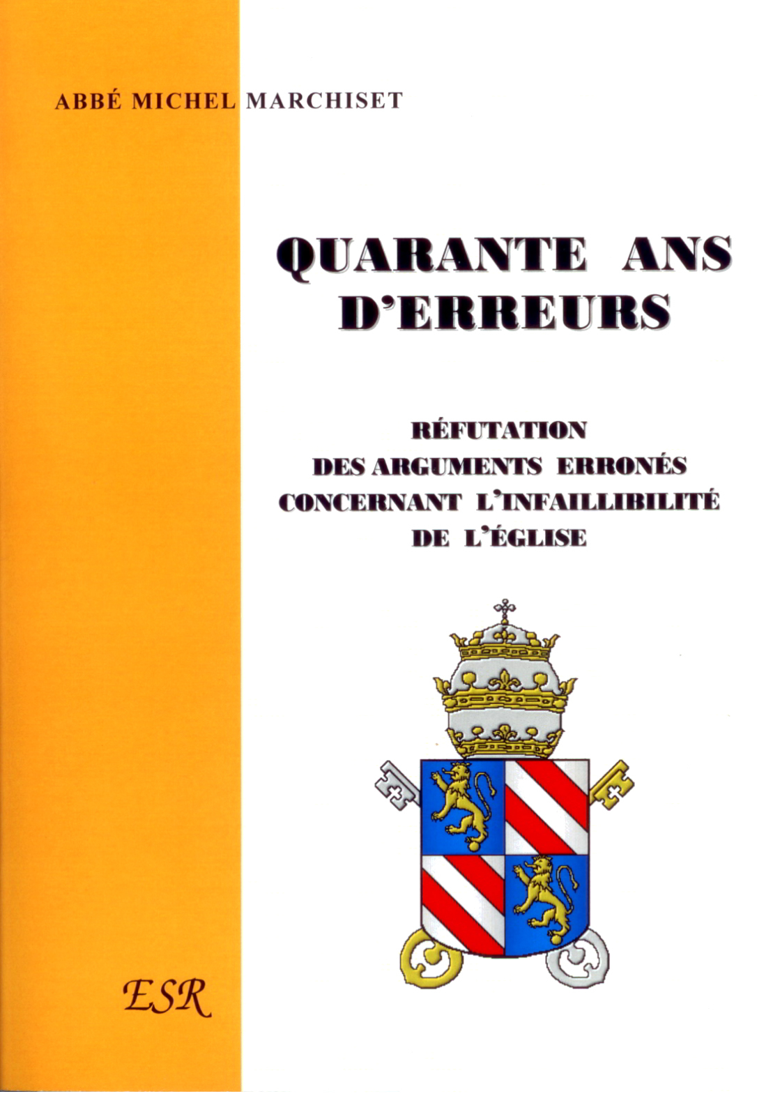 QUARANTE ANS D'ERREUR