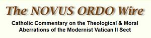 NOVUS ORDO WATCH | Les dépêches au jour le jour du Novus Ordo Watch :